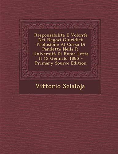 9781293338476: Responsabilità E Volontà Nei Negozi Giuridici: Prolusione Al Corso Di Pandette Nella R. Università Di Roma Letta Il 12 Gennaio 1885 (Italian Edition)