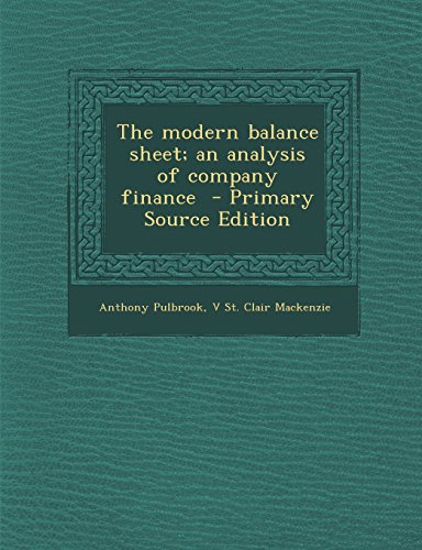 9781293344606: The Modern Balance Sheet; An Analysis of Company Finance - Primary Source Edition