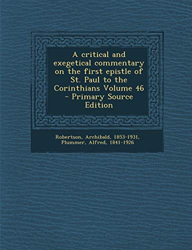 9781293347850: A critical and exegetical commentary on the first epistle of St. Paul to the Corinthians Volume 46