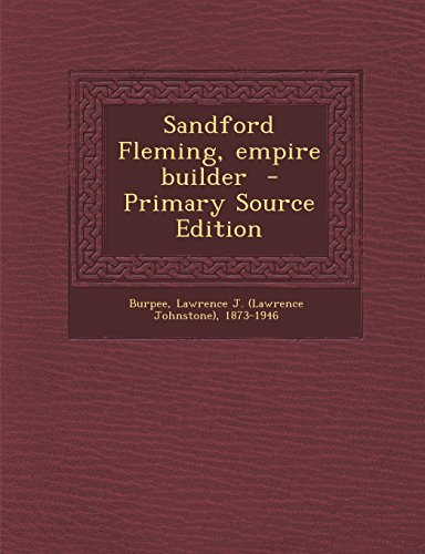 9781293348277: Sandford Fleming, empire builder