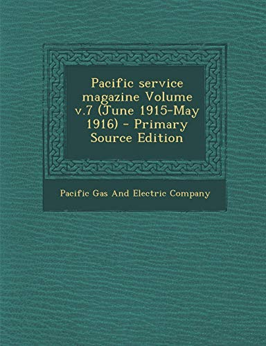 9781293350843: Pacific service magazine Volume v.7 (June 1915-May 1916) - Primary Source Edition