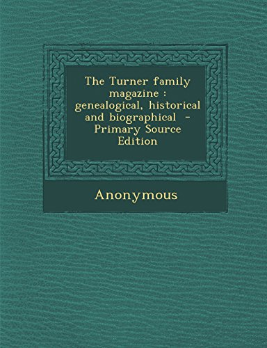 9781293351413: The Turner family magazine: genealogical, historical and biographical