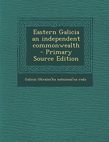 9781293352298: Eastern Galicia an independent commonwealth