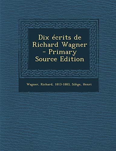 9781293354612: Dix Ecrits de Richard Wagner