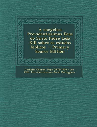 9781293357101: A Encyclica Providentissimus Deus Do Santo Padre Leao XIII Sobre OS Estudos Biblicos - Primary Source Edition