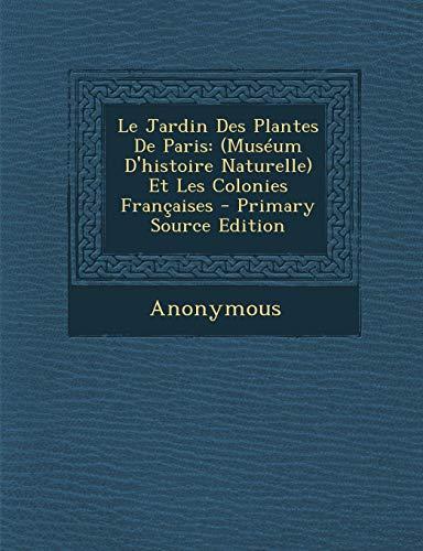 9781293360231: Le Jardin Des Plantes de Paris: (Museum D'Histoire Naturelle) Et Les Colonies Francaises