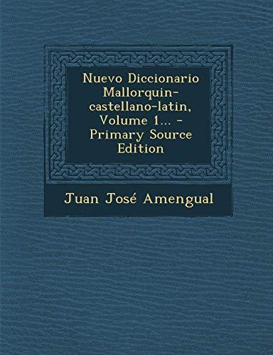 9781293365526: Nuevo Diccionario Mallorquin-Castellano-Latin, Volume 1...