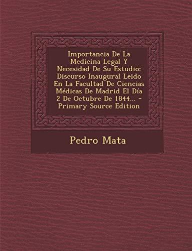 9781293366271: Importancia de La Medicina Legal y Necesidad de Su Estudio: Discurso Inaugural Leido En La Facultad de Ciencias Medicas de Madrid El Dia 2 de Octubre de 1844... - Primary Source Edition