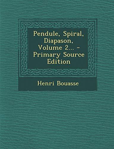 9781293366929: Pendule, Spiral, Diapason, Volume 2... (French Edition)