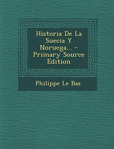 9781293367841: Historia De La Suecia Y Noruega... - Primary Source Edition (Spanish Edition)