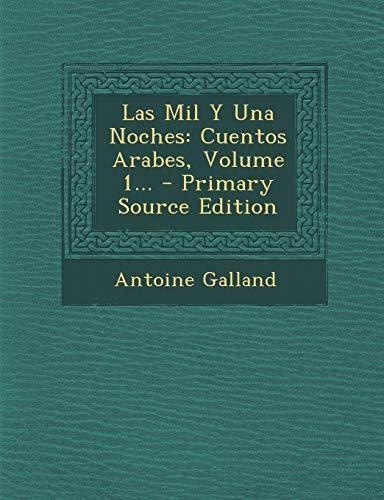 9781293369074: Las Mil Y Una Noches: Cuentos Arabes, Volume 1... (Spanish Edition)