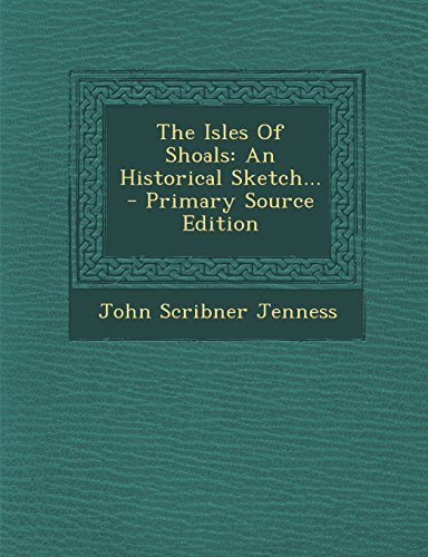 9781293370865: The Isles Of Shoals: An Historical Sketch...
