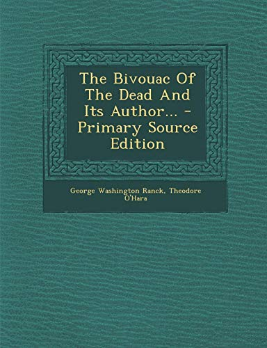9781293371534: The Bivouac Of The Dead And Its Author... - Primary Source Edition