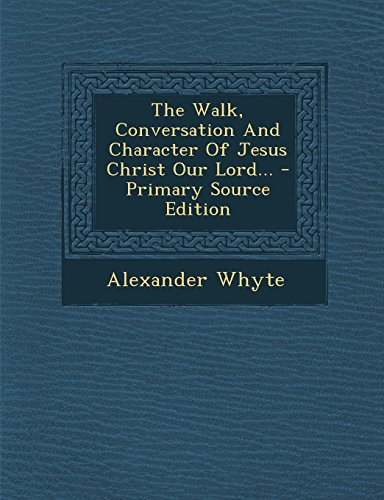 9781293374535: The Walk, Conversation And Character Of Jesus Christ Our Lord...