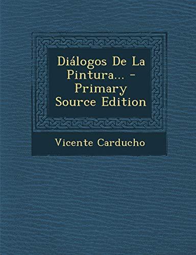 9781293375174: Diálogos De La Pintura... - Primary Source Edition (Spanish Edition)
