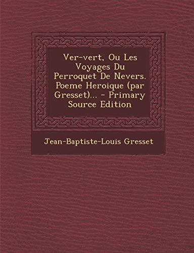 9781293377239: Ver-Vert, Ou Les Voyages Du Perroquet de Nevers. Poeme Heroique (Par Gresset)...