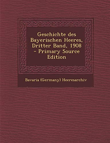 9781293377833: Geschichte des Bayerischen Heeres, Dritter Band, 1908 (German Edition)