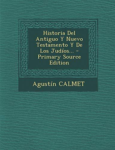 9781293379868: Historia Del Antiguo Y Nuevo Testamento Y De Los Judíos... - Primary Source Edition