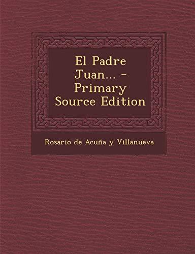 9781293380260: El Padre Juan... - Primary Source Edition (Spanish Edition)