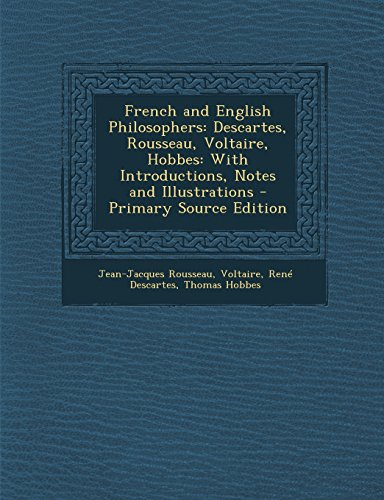 9781293398340: French and English Philosophers: Descartes, Rousseau, Voltaire, Hobbes: With Introductions, Notes and Illustrations - Primary Source Edition