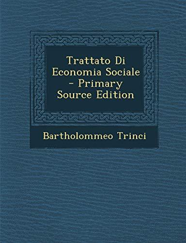 9781293399156: Trattato Di Economia Sociale - Primary Source Edition (Italian Edition)