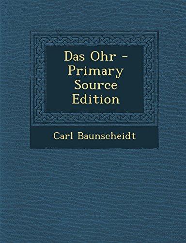 9781293399279: Das Ohr - Primary Source Edition (German Edition)