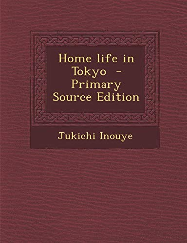 Home Life in Tokyo (Paperback): Professor Jukichi Inouye