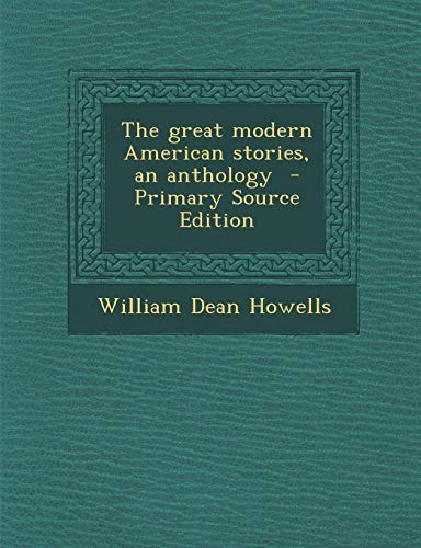9781293405260: The great modern American stories, an anthology