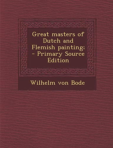 9781293407080: Great masters of Dutch and Flemish painting;