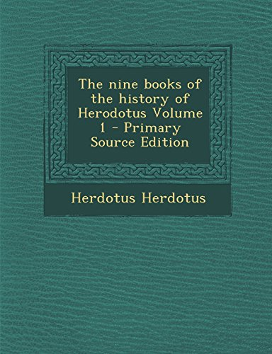 9781293410660: The nine books of the history of Herodotus Volume 1