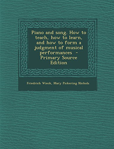 9781293411698: Piano and song. How to teach, how to learn, and how to form a judgment of musical performances
