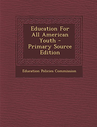 9781293415351: Education For All American Youth - Primary Source Edition
