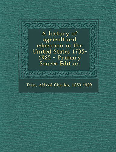9781293415559: A history of agricultural education in the United States 1785-1925