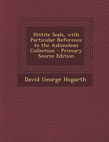 9781293420874: Hittite Seals, with Particular Reference to the Ashmolean Collection
