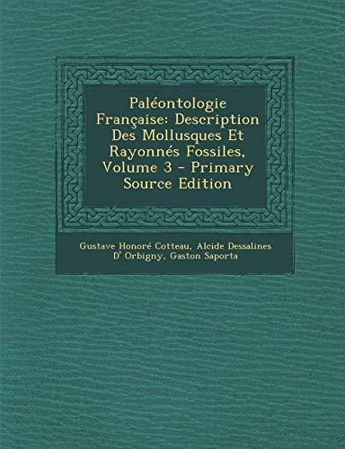 9781293421598: Paleontologie Francaise: Description Des Mollusques Et Rayonnes Fossiles, Volume 3