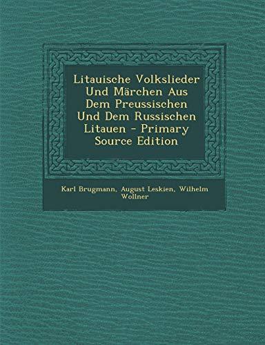 9781293426395: Litauische Volkslieder Und Märchen Aus Dem Preussischen Und Dem Russischen Litauen