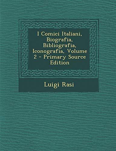 9781293427484: I Comici Italiani, Biografia, Bibliografia, Iconografia, Volume 2 - Primary Source Edition (Italian Edition)