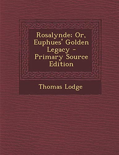 9781293430774: Rosalynde; Or, Euphues' Golden Legacy