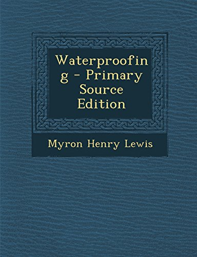 9781293437124: Waterproofing - Primary Source Edition