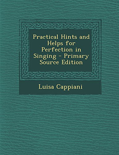 9781293446324: Practical Hints and Helps for Perfection in Singing
