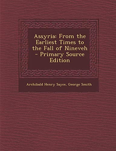 9781293447178: Assyria: From the Earliest Times to the Fall of Nineveh