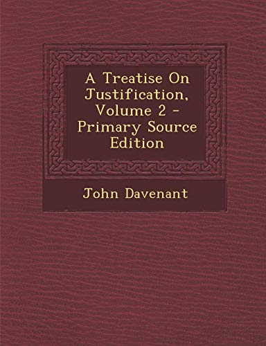 9781293448588: A Treatise On Justification, Volume 2