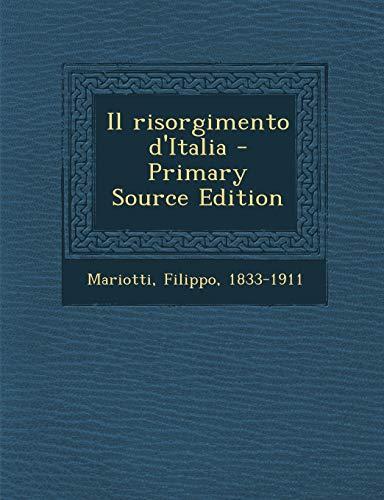 9781293451236: Il Risorgimento D'Italia - Primary Source Edition (Italian Edition)