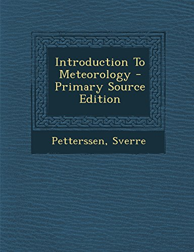 9781293451908: Introduction to Meteorology - Primary Source Edition