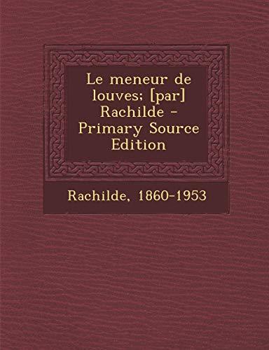 9781293453889: Le meneur de louves; [par] Rachilde (French Edition)