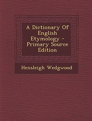 9781293454213: A Dictionary Of English Etymology