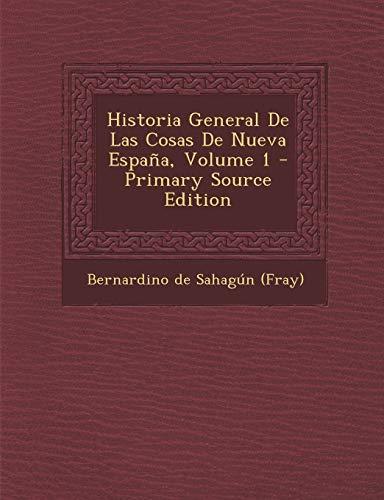 9781293454237: Historia General de Las Cosas de Nueva Espana, Volume 1 - Primary Source Edition