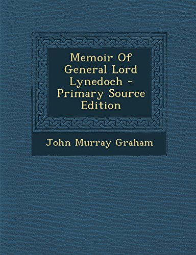 9781293455388: Memoir of General Lord Lynedoch - Primary Source Edition