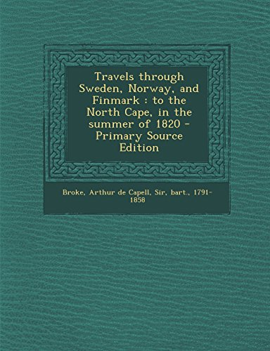 9781293457559: Travels through Sweden, Norway, and Finmark: to the North Cape, in the summer of 1820