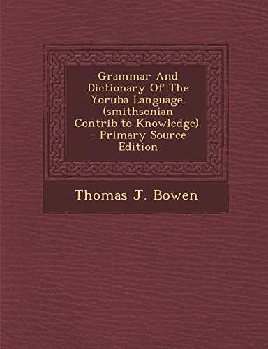 9781293458365: Grammar And Dictionary Of The Yoruba Language. (smithsonian Contrib.to Knowledge).